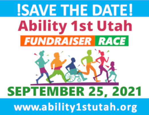 Save the Date for Ability 1st Utah Run Walk or Roll. On September 25, 2021.